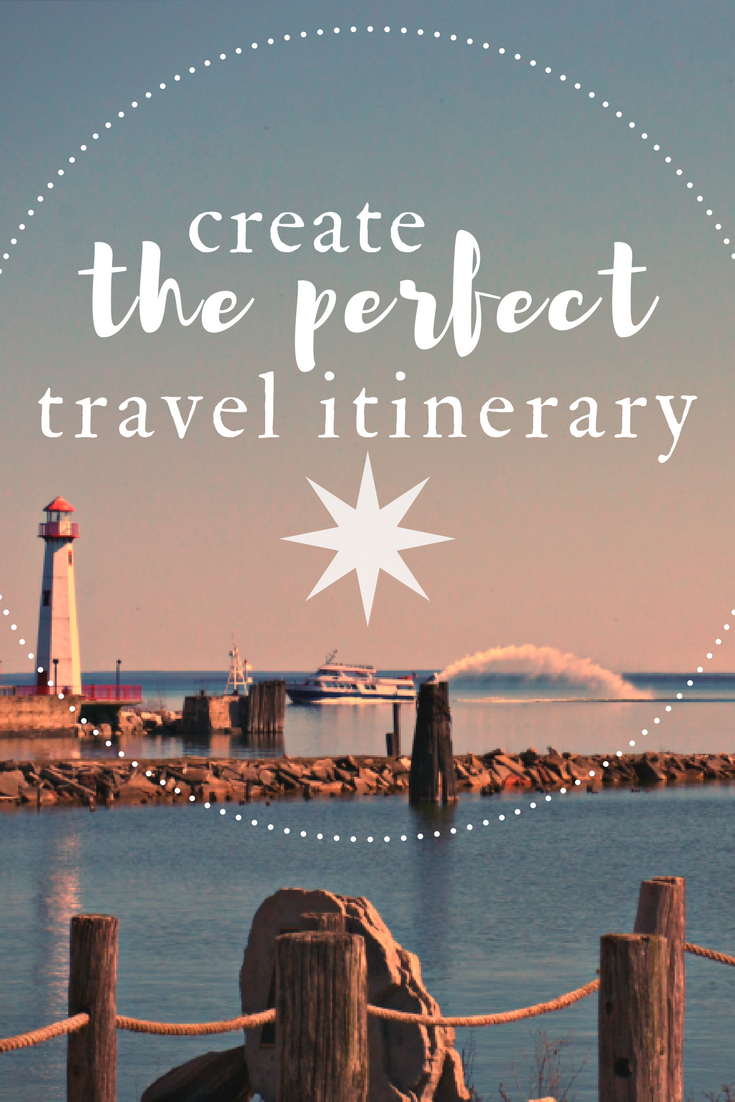 how to create the perfect travel itinerary